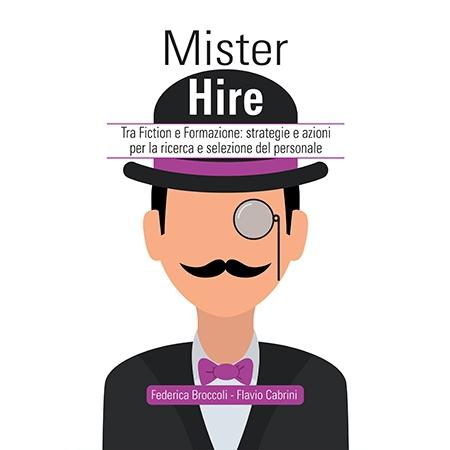 Mister Hire - Tra Fiction e Formazione: strategie e azioni per la ricerca e selezione del personale