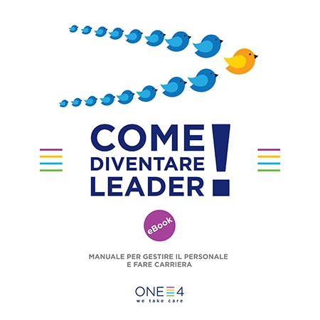 Come diventare leader! - Manuale per gestire il personale e fare carriera