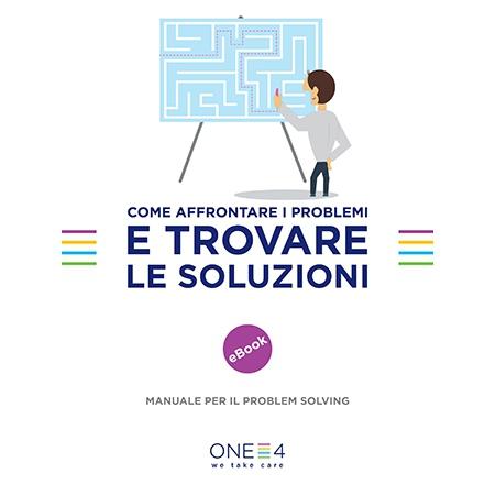 Come affrontare i problemi e trovare le soluzioni - Manuale per il problem solving